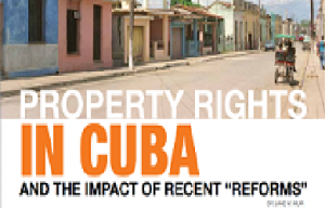 "Property Rights in Cuba: the Impact of Recent ""Reforms"""