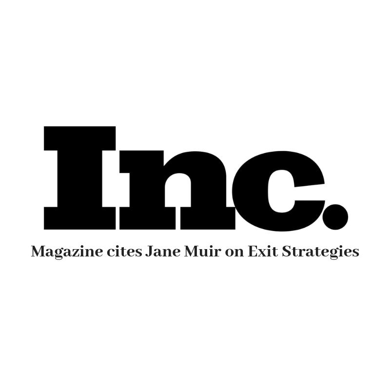 Inc Magazine cites Jane Muir on Exit Strategies | J  Muir